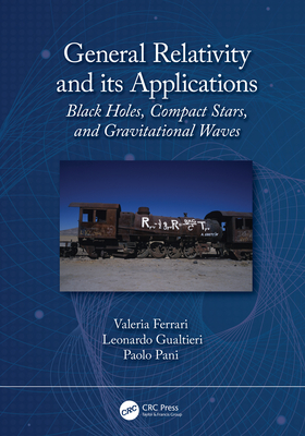 General Relativity and its Applications: Black Holes, Compact Stars and Gravitational Waves-cover