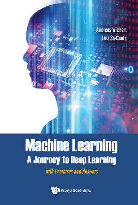 Machine Learning - A Journey to Deep Learning: with Exercises and Answers-cover
