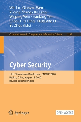 Cyber Security: 17th China Annual Conference, Cncert 2020, Beijing, China, August 12, 2020, Revised Selected Papers-cover