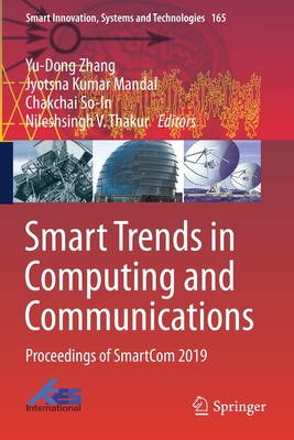 Smart Trends in Computing and Communications: Proceedings of Smartcom 2019