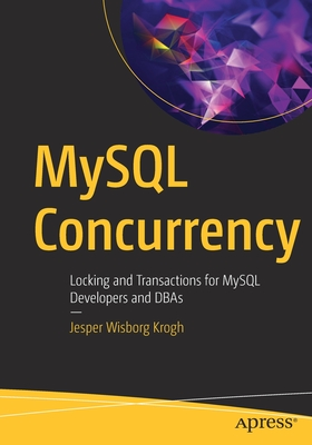 MySQL Concurrency: Locking and Transactions for MySQL Developers and Dbas-cover