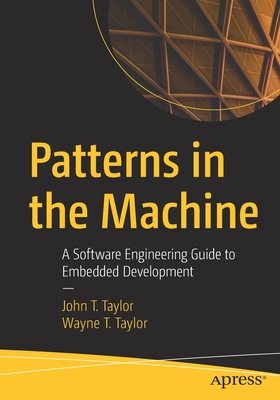 Patterns in the Machine: A Software Engineering Guide to Embedded Development-cover