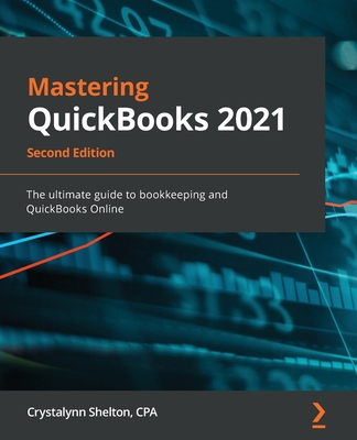 Mastering QuickBooks 2021 - Second Edition: The ultimate guide to bookkeeping and QuickBooks Online-cover