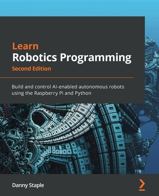 Learn Robotics Programming - Second Edition: Build and control AI-enabled autonomous robots using the Raspberry Pi and Python-cover
