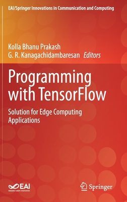 Programming with Tensorflow: Solution for Edge Computing Applications