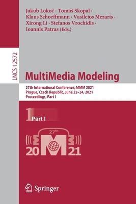Multimedia Modeling: 27th International Conference, MMM 2021, Prague, Czech Republic, June 22-24, 2021, Proceedings, Part I-cover