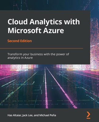 Cloud Analytics with Microsoft Azure - Second Edition: Transform your business with the power of analytics in Azure-cover