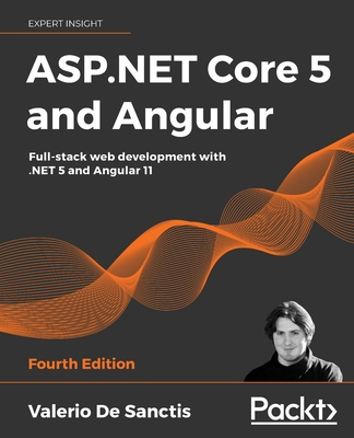 ASP.NET Core 5 and Angular - Fourth Edition: Full-stack web development with .NET 5 and Angular 11-cover