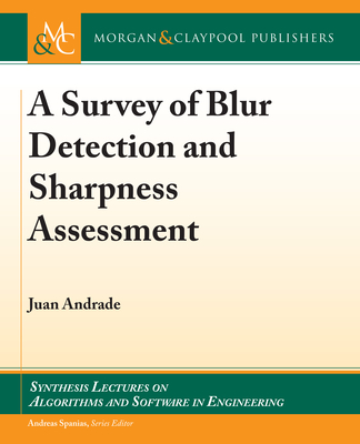 A Survey of Blur Detection and Sharpness Assessment Methods-cover