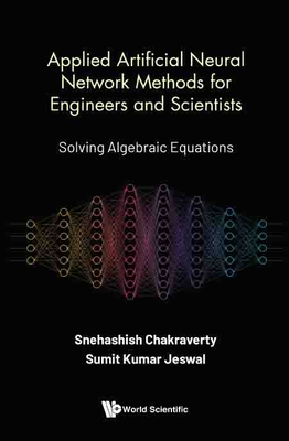 Applied Artificial Neural Network Methods for Engineers and Scientists: Solving Algebraic Equations