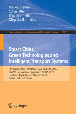 Smart Cities, Green Technologies and Intelligent Transport Systems: 8th International Conference, Smartgreens 2019, and 5th International Conference,-cover