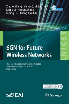 6gn for Future Wireless Networks: Third Eai International Conference, 6gn 2020, Tianjin, China, August 15-16, 2020, Proceedings-cover