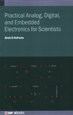Practical Analog, Digital, and Embedded Electronics for Scientists-cover