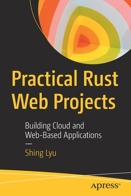 Practical Rust Web Projects: Building Cloud and Web-Based Applications-cover