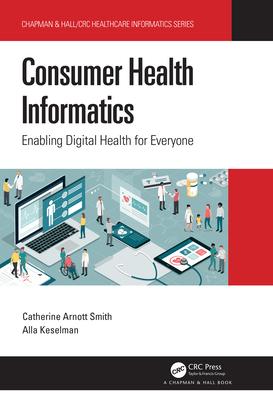 Consumer Health Informatics: Enabling Digital Health for Everyone