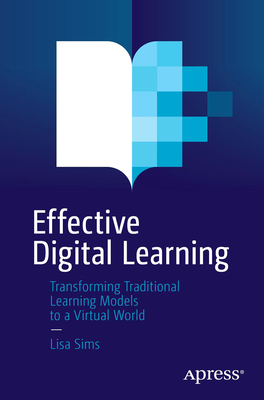 Effective Digital Learning: Transforming Traditional Learning Models to a Virtual World-cover