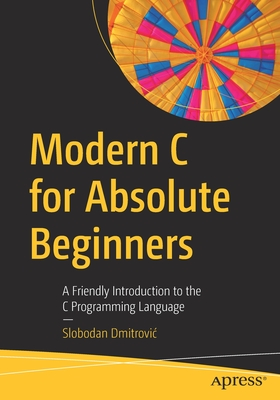 Modern C for Absolute Beginners: A Friendly Introduction to the C Programming Language-cover