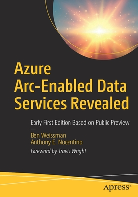 Azure Arc-Enabled Data Services Revealed: Early First Edition Based on Public Preview-cover