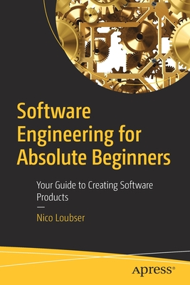 Software Engineering for Absolute Beginners: Your Guide to Creating Software Products-cover