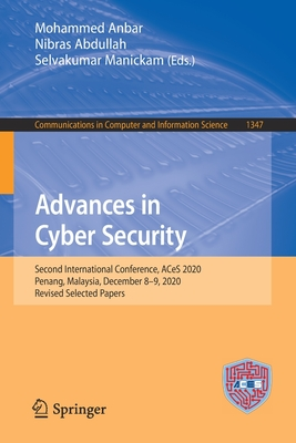 Advances in Cyber Security: Second International Conference, Aces 2020, Penang, Malaysia, December 8-9, 2020, Revised Selected Papers-cover