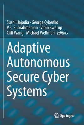 Adaptive Autonomous Secure Cyber Systems