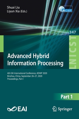 Advanced Hybrid Information Processing: 4th Eai International Conference, Adhip 2020, Binzhou, China, September 26-27, 2020, Proceedings, Part I-cover