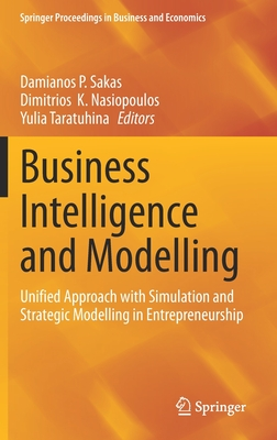 Business Intelligence and Modelling: Unified Approach with Simulation and Strategic Modelling in Entrepreneurship-cover