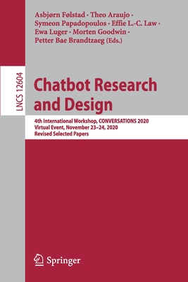 Chatbot Research and Design: 4th International Workshop, Conversations 2020, Virtual Event, November 23-24, 2020, Revised Selected Papers-cover