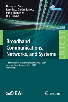 Broadband Communications, Networks, and Systems: 11th Eai International Conference, Broadnets 2020, Qingdao, China, December 11-12, 2020, Proceedings-cover