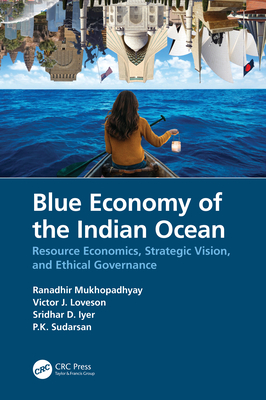 Blue Economy of the Indian Ocean: Resource Economics, Strategic Vision, and Ethical Governance-cover