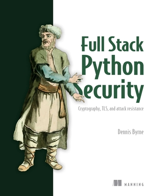 Full Stack Python Security: Cryptography, Tls, and Attack Resistance-cover