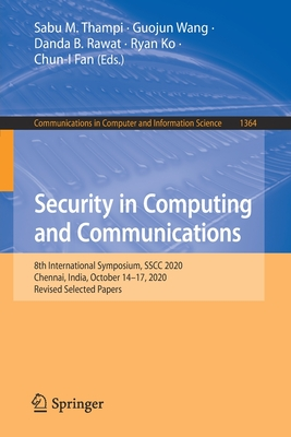 Security in Computing and Communications: 8th International Symposium, Sscc 2020, Chennai, India, October 14-17, 2020, Revised Selected Papers