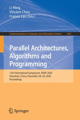 Parallel Architectures, Algorithms and Programming: 11th International Symposium, Paap 2020, Shenzhen, China, December 28-30, 2020, Proceedings-cover