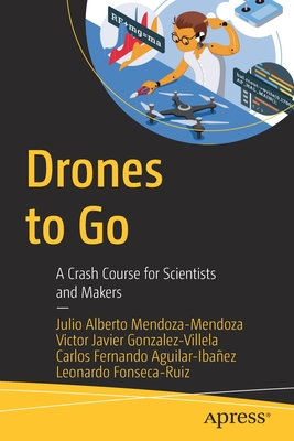 Drones to Go: A Crash Course for Scientists and Makers-cover