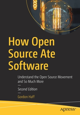 How Open Source Ate Software: Understand the Open Source Movement and So Much More-cover