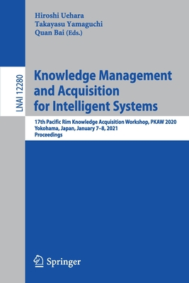 Knowledge Management and Acquisition for Intelligent Systems: 17th Pacific Rim Knowledge Acquisition Workshop, Pkaw 2020, Yokohama, Japan, January 7-8