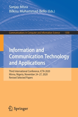 Information and Communication Technology and Applications: Third International Conference, Icta 2020, Minna, Nigeria, November 24-27, 2020, Revised Se-cover