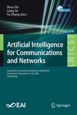 Artificial Intelligence for Communications and Networks: Second Eai International Conference, Aicon 2020, Virtual Event, December 19-20, 2020, Proceed-cover