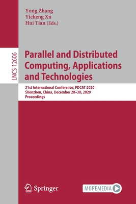 Parallel and Distributed Computing, Applications and Technologies: 21st International Conference, Pdcat 2020, Shenzhen, China, December 28-30, 2020, P
