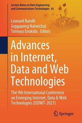 Advances in Internet, Data and Web Technologies: The 9th International Conference on Emerging Internet, Data & Web Technologies (Eidwt-2021)-cover