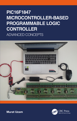 PIC16F1847 Microcontroller-Based Programmable Logic Controller: Advanced Concepts-cover