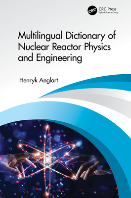 Multilingual Dictionary of Nuclear Reactor Physics and Engineering-cover