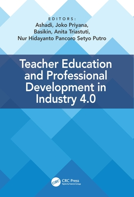 Teacher Education and Professional Development in Industry 4.0: Proceedings of the 4th International Conference on Teacher Education and Professional-cover
