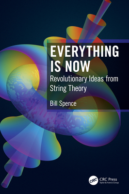 Everything is Now: Revolutionary Ideas from String Theory-cover