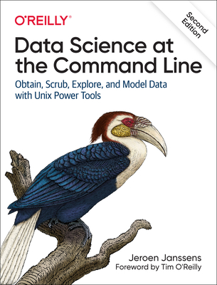 Data Science at the Command Line: Obtain, Scrub, Explore, and Model Data with Unix Power Tools-cover