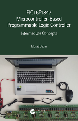 PIC16F1847 Microcontroller-Based Programmable Logic Controller: Intermediate Concepts-cover
