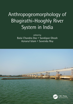 Anthropogeomorphology of Bhagirathi-Hooghly River System in India-cover