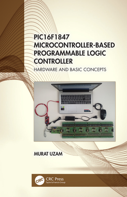 PIC16F1847 Microcontroller-Based Programmable Logic Controller: Hardware and Basic Concepts-cover