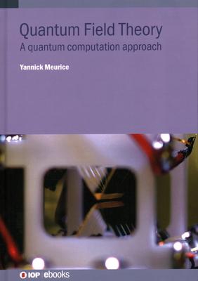 Quantum Field Theory: A quantum computation approach-cover