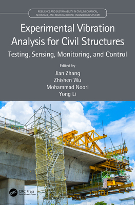 Experimental Vibration Analysis for Civil Structures: Testing, Sensing, Monitoring, and Control-cover